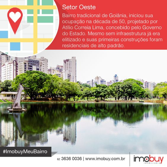 Boa tarde! Conheçam um pouco mais sobre o Setor Oeste e o mercado imobiliário. #ImobuyMeuBairro