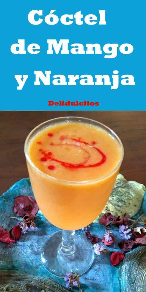 Cóctel De Mango Y Naranja Recetas Deliciosas Cocteles Recetas