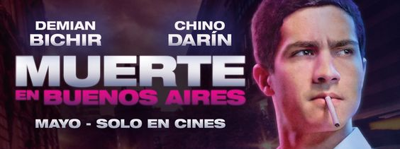 Muerte en Buenos Aires - Estreno en Mayo 2014 - Chino Darin, Damien Bichir, Monica Antonopulos. Un asesinato a resolver en el mundo gay de Buenos Aires en los años 80.