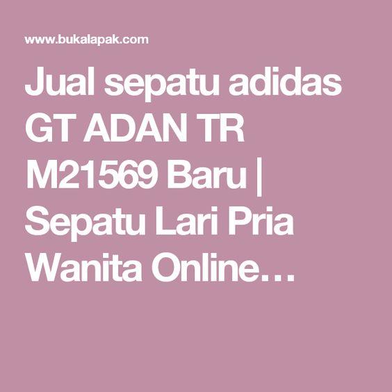 Jual sepatu adidas GT ADAN TR M21569 Baru | Sepatu Lari Pria Wanita Online…