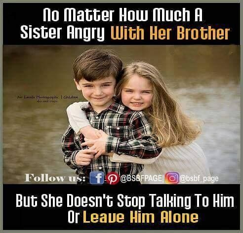 Tag Mention Share With Your Brother And Sister Brother Quotes Funny Brother Quotes Best Brother Quotes