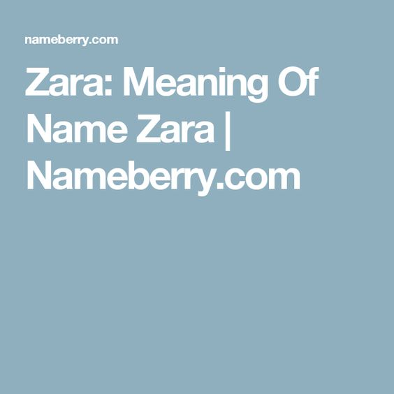 Zara: Meaning Of Name Zara | Nameberry.com