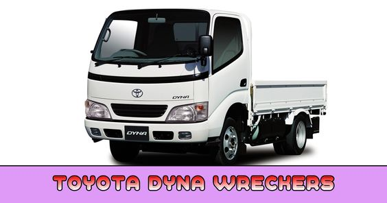 Looking For A Toyota Dyna Wreckers Melbourne Vic Toyota Is Your