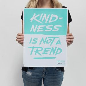 """""""Kindness is Not a Trend"""""""
