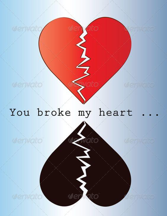 You Broke my Heart ... broken, card text message shadow, design ...