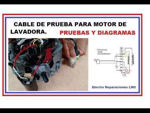 Cable De Prueba Para Algunos Motores De Lavadora Diagramas Y Pruebas Youtube Motor De Lavadora Motores Lavadora