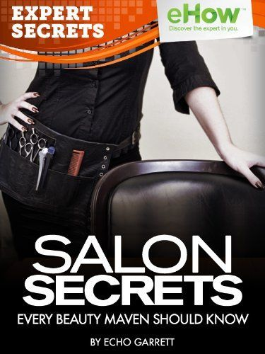 Salon Secrets Every Beauty Maven Should Know: Guide to salon hair care from the stylists who know it all. (Expert Secrets 101 Kindle Book Series) by Echo Garrett. $4.99. Publisher: 101 Publishing (October 15, 2012). 33 pages