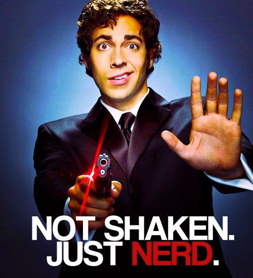 not shaken, just nerd. :) #Chuck #Bartowski #Zachary #Levi