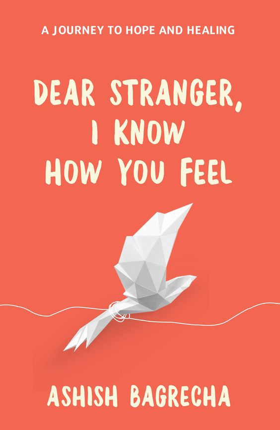Dear stranger I know how you feel- A journey to hope and healing! Best self help book.