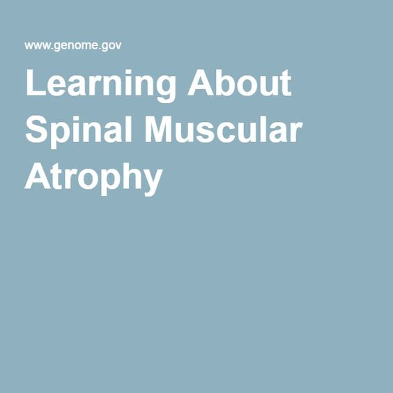 Learning About Spinal Muscular Atrophy