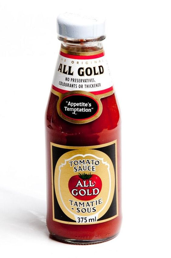 tomato sauce. All gold, all gold tastes real good. All gold, all gold ...