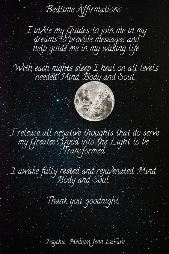 Bedtime affirmations each night i heal my mind body and soul in every way needed. i invite my guides to join me in my dreams to provide messages and help guide me in my waking