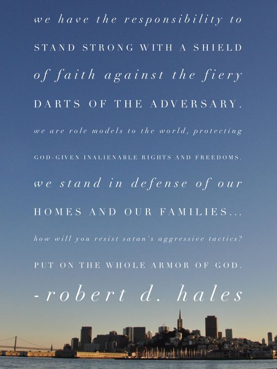 #lds #hales We have the responsibility to stand strong with a #shield of…