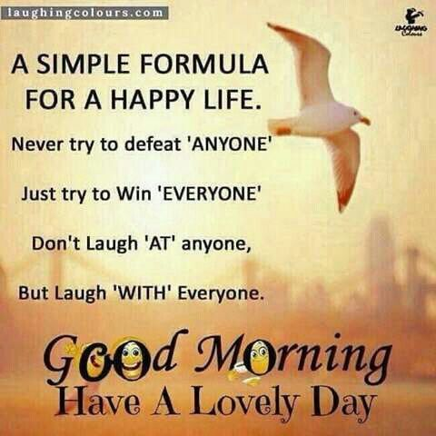 A Simple Formula For A Happy Life Good Morning Pictures Photos And Images For F In 2020 Good Morning Image Quotes Good Morning Messages Positive Good Morning Quotes