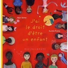 J'ai le droit d'être un enfant par Alain Serres (version française)