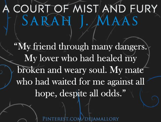 Quotes from A Court of Mist and Fury by Sarah J. Maas ACOMAF #book #quotes #bookquotes P.S. The original photo contain a different quote so I just replaced it: