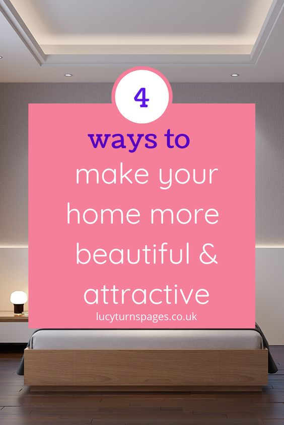 Do you love looking at pictures of beautiful homes, dreaming that yours looked that nice? Discover 4 ways to make your home more beautiful and attractive so you can do just that!
