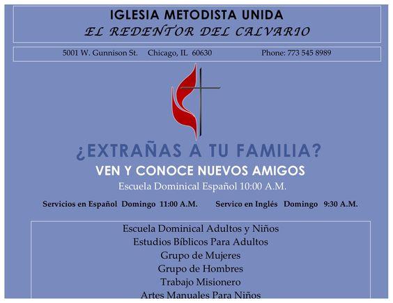 El Redentor Del Calvario, Iglesia Metodista Unida. 5001 W. Gunnison St. Chicago, IL 773 545 8989