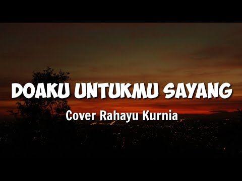 Tuhan Tolong Aku Tolong Jaga Dia Doaku Untukmu Sayang Wali Cover Rahayu Kurnia Lirik Youtube Tuhan Doa Lirik