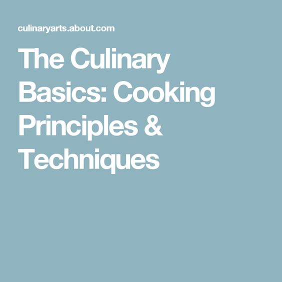 The Culinary Basics: Cooking Principles & Techniques