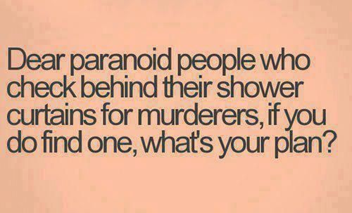 Dear Paranoid People…