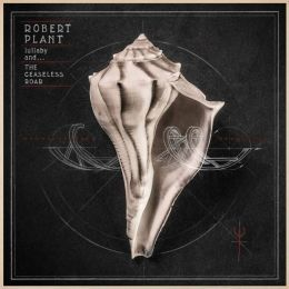 lullaby and... The Ceaseless Roar by Robert Plant & the Sensational Space Shifters  Click on the cover to place a hold.