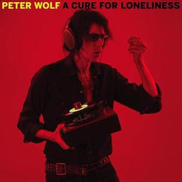 Peter Wolf-A Cure for loneliness - best album I've heard in years