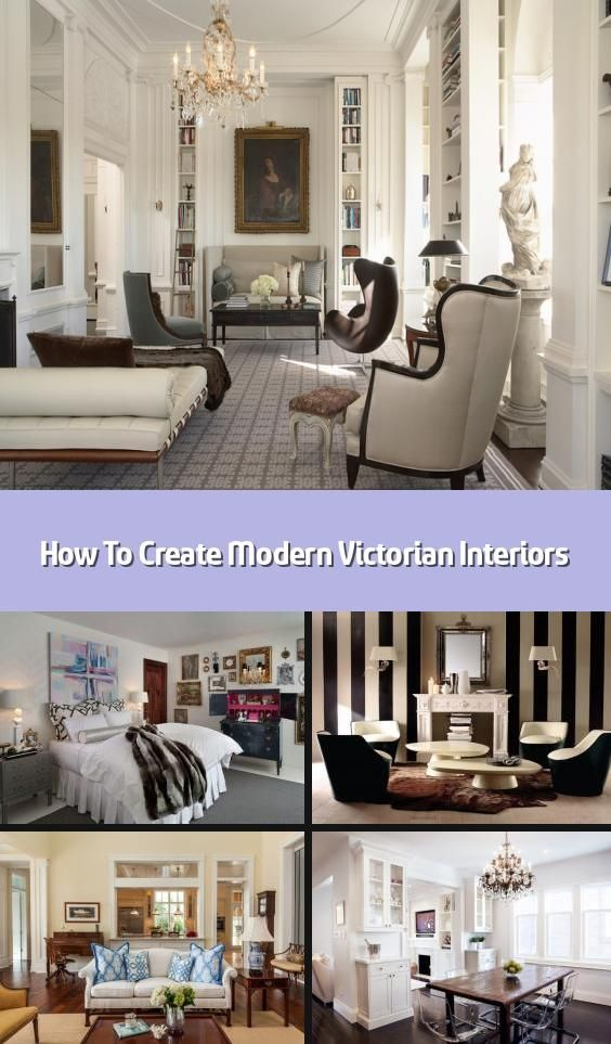 How To Create Modern Victorian Interiors A Room Filled With Lavish Antiques And High End Modern Victorian Interiors Modern Victorian Modern Victorian Homes