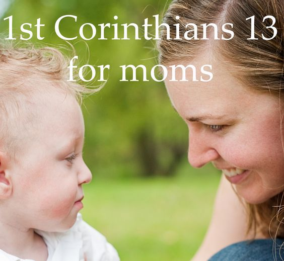 1st Corinthians 13 for Moms