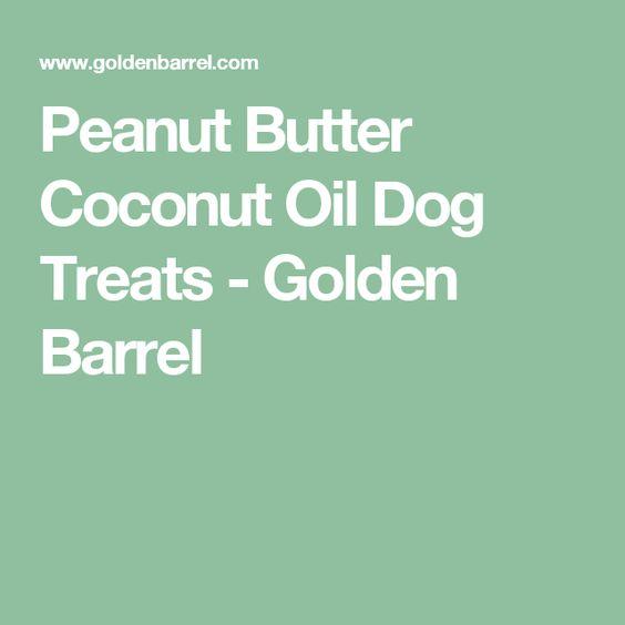 Peanut Butter Coconut Oil Dog Treats - Golden Barrel