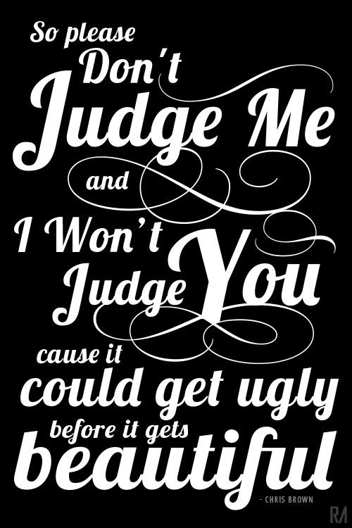Pictures Of Dont Judge Me Quotes Chris Brown Rock Cafe