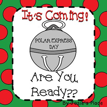 EVERYTHING (130+ pages) you'll need to celebrate Polar Express Day and ...