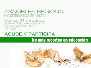 En defensa de la Educación Pública de Calidad: Asamblea del profesorado de Madrid. Viernes 31 de agosto, 10hrs. C/Lope de Vega 38.