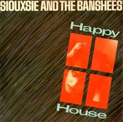 SIOUXSIE AND THE BANSHEES - HAPPY HOUSE- THE PRINT