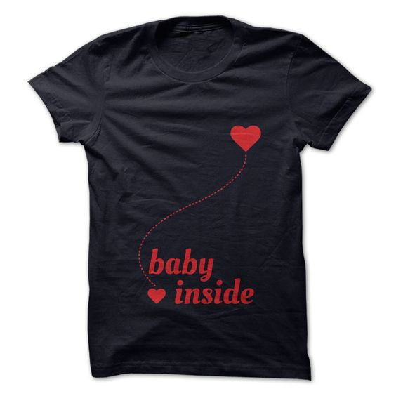It's great when we are about to welcome a baby. Get YOUR Baby Inside T-Shirt Here! ==> http://www.sunfrogshirts.com/Baby-inside.html?3686 $19.00   #babyinsidetshirt