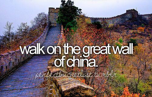 walk the great wall of china.