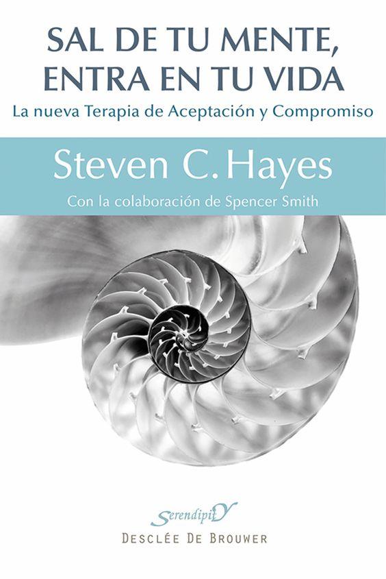 Sal de tu mente, Entra en tu vida, PDF - Steven C. Hayes