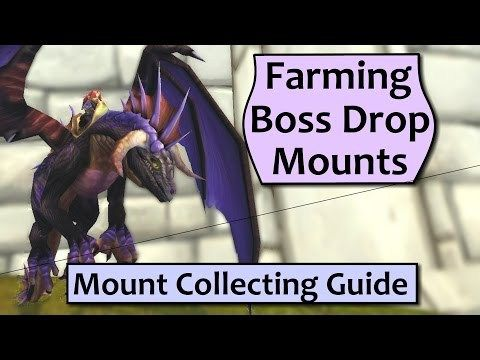 Wow Mount Collecting Guide Farming Boss Drop Mounts Efficiently Freetoplaymmorpgs World Of Warcraft Boss Guide