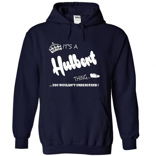 its a Hulbert Thing You Wouldnt Understand  T Shirt, Ho - #tshirt with sayings #hoodie pattern. CHEAP PRICE:  => https://www.sunfrog.com/LifeStyle/its-a-Hulbert-Thing-You-Wouldnt-Understand-T-Shirt-Hoodie-Hoodies-3580-NavyBlue-Hoodie.html?id=60505