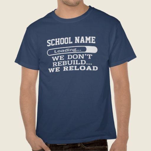 We don't rebuild...We Reload School Pride Shirt