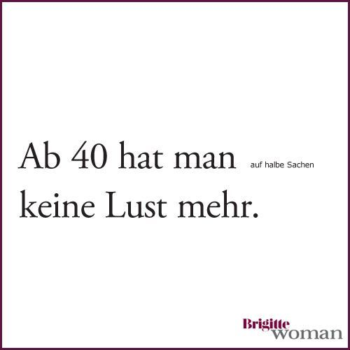 Brigitte Frau Brigitte Frau Spruche Zum 40 Spruche Zum