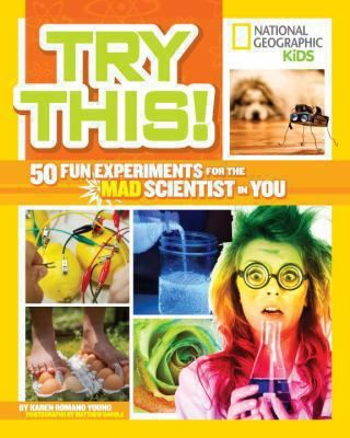 Try This! : 50 Fun Experiments for the Mad Scientist in You, by Karen Romano Young. (National Geographic, 2014) Provides background information and instructions for fifty science projects involving plants, insects, microbes, human behavior, animals, water, physics, machinery, and other topics, and suggests further ideas to pursue.