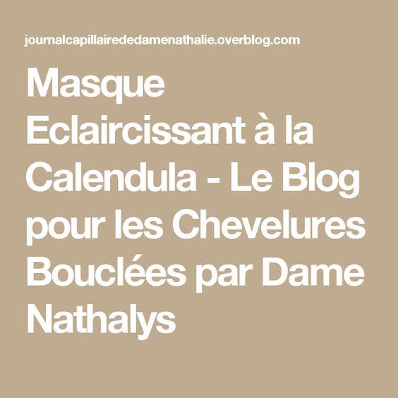 Masque Eclaircissant à la Calendula - Le Blog pour les Chevelures Bouclées par Dame Nathalys