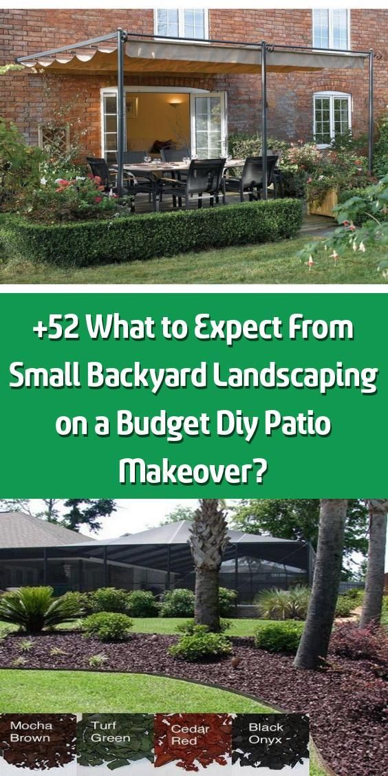 52 What To Expect From Small Backyard Landscaping On A Budget Diy Patio Makeove In 2020 Small Backyard Landscaping Backyard Landscaping Large Backyard Landscaping