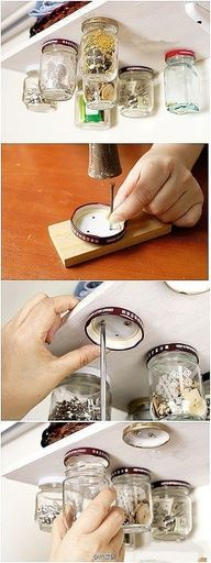 Make holes in jar lids, then screw the lids to underneath the shelf, and then screw the jar in place with items inside - great for the kitchen - clever storage ideas: