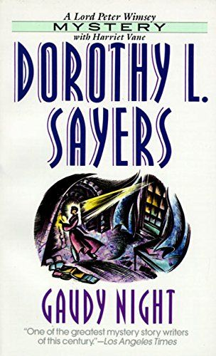 Gaudy Night (Lord Peter Wimsey Mysteries): Dorothy L. Sayers: