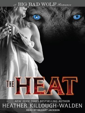 The Heat (Big Bad Wolf Series #1)