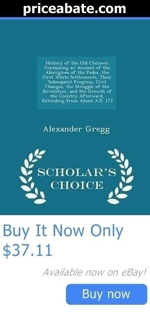 books and magazines: New History Of The Old Cheraws By Alexander Gregg Paperback Book (English) Free BUY IT NOW ONLY: $37.11 #priceabatebooksandmagazines OR #priceabate