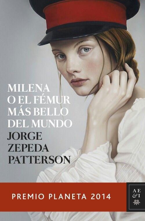 Ahora estoy leyendo Milena o el fémur mas bello del mundo de Jorge Zepeda Patterson