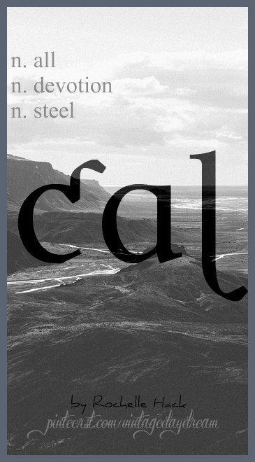 Baby Boy Name: Cal. Meaning: All; Devotion (Hebrew) Steel (Greek). https://www.pinterest.com/vintagedaydream/baby-names/
